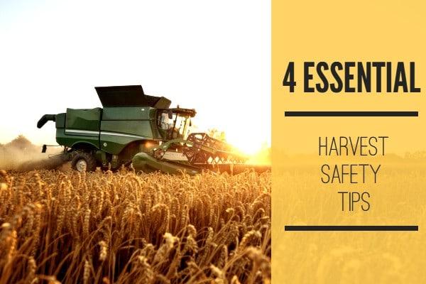 4 Essential Harvest Safety Tips